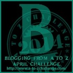 A to Z Challenge: B